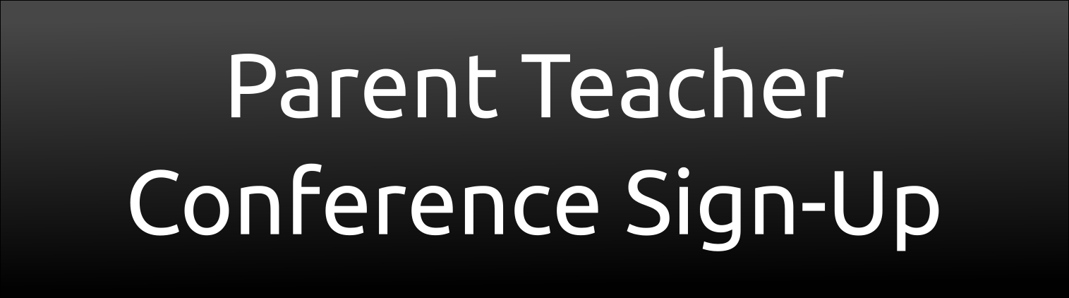 Click to sign up for Parent/Teacher Conferences